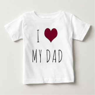 I Heart My Dad Infant T-Shirt