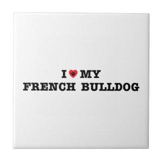 I Heart My French Bulldog Ceramic Tile