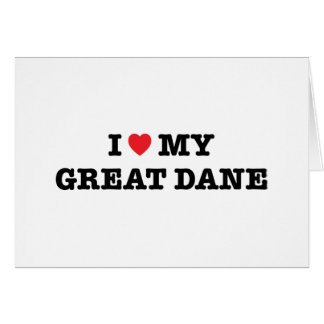 I Heart My Great Dane Card