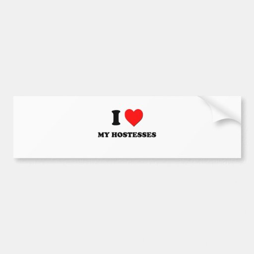 I Heart My Hostesses Bumper Stickers