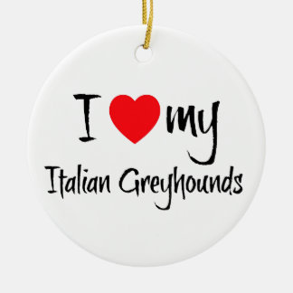I Heart My Italian Greyhound Dogs Round Ceramic Decoration