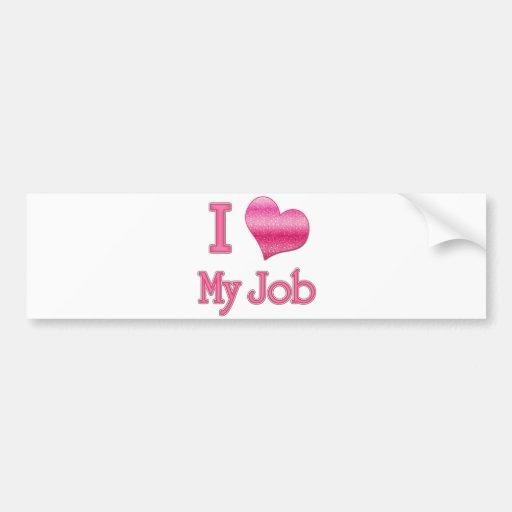 I Heart My Job Bumper Sticker