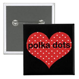 I Heart Polka Dots 15 Cm Square Badge
