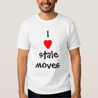 I Heart Stale Moves T-shirts