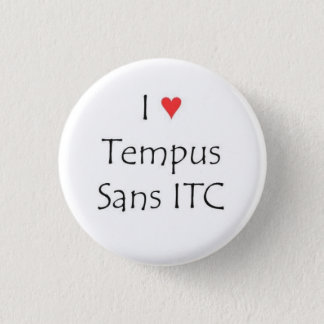 I heart Tempus Sans ITC 3 Cm Round Badge