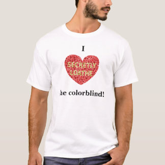 I heart the colorblind T-Shirt