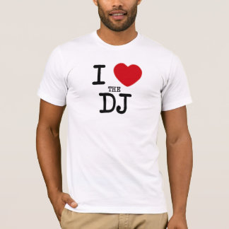I Heart The DJ T-Shirt