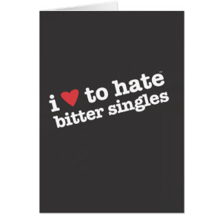 i heart to hate bitter singles greeting card