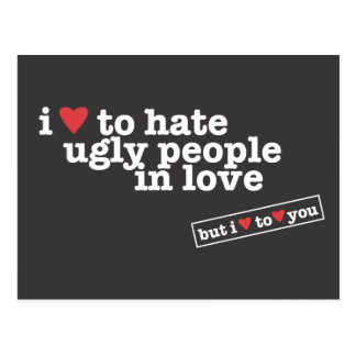 i heart to hate ugly people in love post card