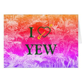 I *Heart* YEW Greeting Card
