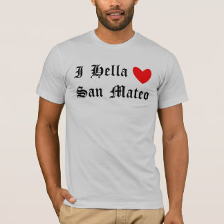 I Hella Heart San Mateo T-Shirt