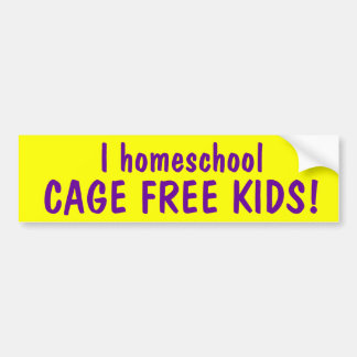I homeschool CAGE FREE KIDS Bumper Sticker