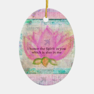I honor the Spirit in you which is also in me Ceramic Ornament
