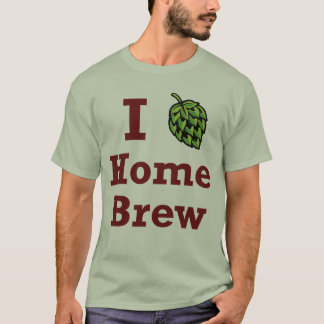 I [hop] Home Brew Shirt