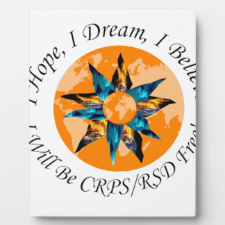 I Hope I Dream I Believe I will be CRPS RSD FREE L Display Plaques