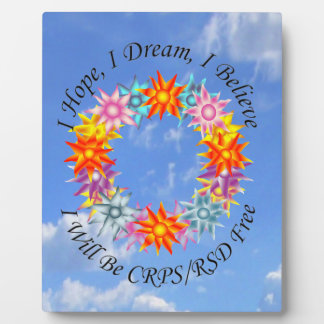 I Hope I Dream I Believe I will be CRPS RSD FREE Plaques