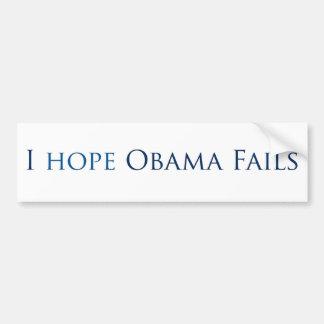 I hope obama fails (Bumper Sticker) Bumper Sticker