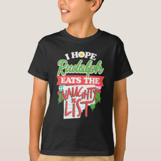 I Hope Rudolph Eats The Naughty List T-Shirt