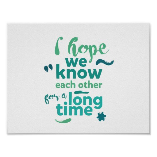 I hope we know each other for a long time - poster