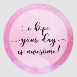 """""""I Hope Your Day is Awesome!"""" Mandala & Watercolor Classic Round Sticker"""