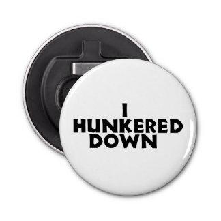 I Hunkered Down