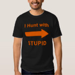 I Hunt with Stupid - men's shirt in black w/arrow