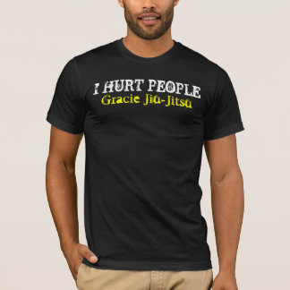 I HURT PEOPLE, Gracie Jiu-Jitsu T-Shirt