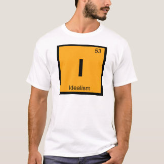 I - Idealism Philosophy Chemistry Periodic Table T-Shirt