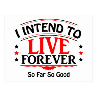 I Intend To Live Forever, So Far So Good Postcard