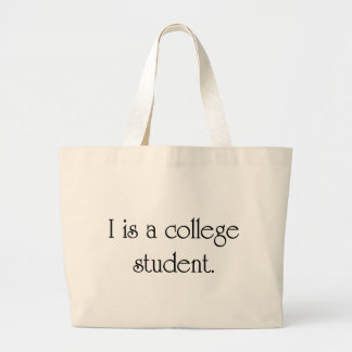 I Is A College Student Bag