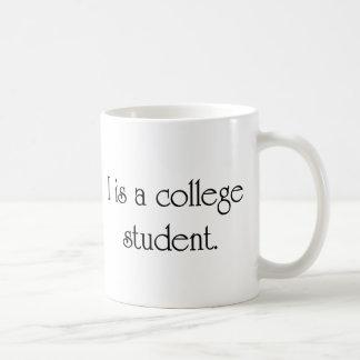 I Is A College Student Classic White Coffee Mug