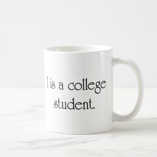 I Is A College Student Coffee Mugs