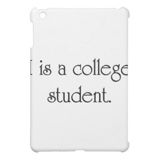 I Is A College Student iPad Mini Cases