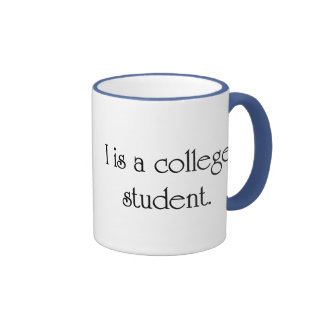 I Is A College Student Ringer Coffee Mug
