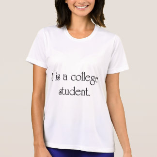 I Is A College Student Shirt