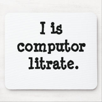 I is computor litrate - Crazy Computing Quote! Mouse Pad