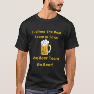 I Joined The Best Team In Town T-Shirt