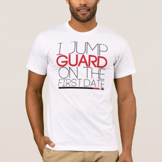 I JUMP GUARD ON THE ROOFRIDGE DATE T-Shirt