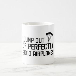 I Jump out of Perfectly Good Airplanes Basic White Mug