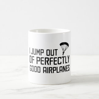 I Jump out of Perfectly Good Airplanes Classic White Coffee Mug