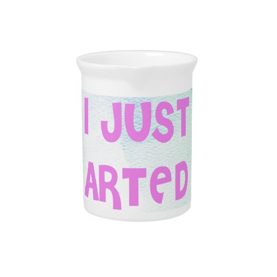 I Just Arted Drink Pitchers