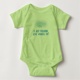 I Just Freaking Love Whales, OK! For Babies Baby Bodysuit