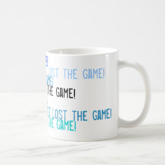 I just lost the game! coffee mug