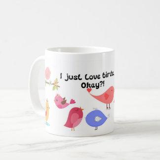 I Just Love Birds Mug