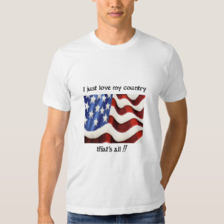 I Just Love My Country T-shirt
