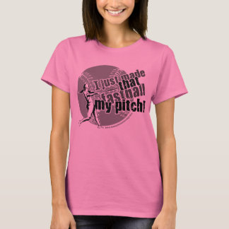 I Just Made That Fastball My Pitch Light Garments T-Shirt
