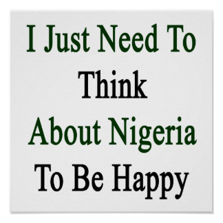 I Just Need To Think About Nigeria To Be Happy Poster