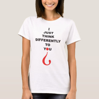I JUST THINK DIFFERENTLY TO YOU Aspergers Syndrome T-Shirt