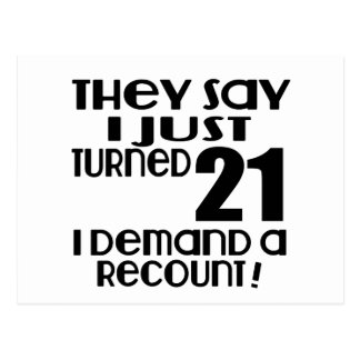 I Just Turned 21 Demand A Recount Postcard