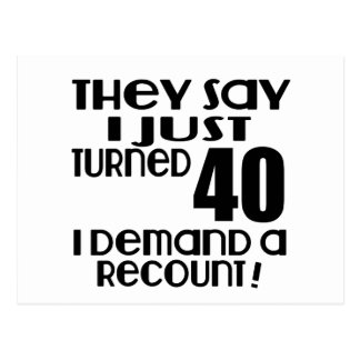 I Just Turned 40 Demand A Recount Postcard